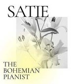 Satie: The Bohemian Pianist