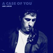 A Case of You - Single