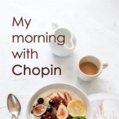 My morning with Chopin