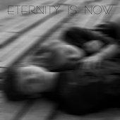 Eternity Is Now