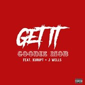 Get It (feat. Kurupt & J. Wells) - Single