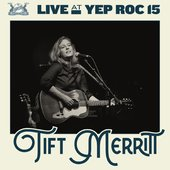 Live at Yep Roc 15: Tift Merritt