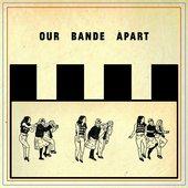Our Bande Apart [Explicit]
