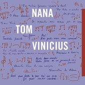 Nana, Tom, Vinicius