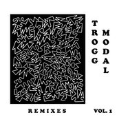 Trogg Modal Vol. 1 (Remixes)