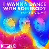 I Wanna Dance With Somebody (Who Loves Me) - Single