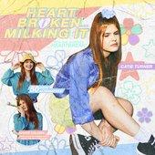 Heartbroken and Milking It - EP