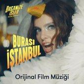 Burası İstanbul (Organize İşler Sazan Sarmalı Orijinal Film Müziği)