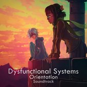Dysfunctional Systems: Orientation