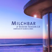 Milchbar // Seaside Season 13