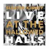 Sleater-Kinney, Live At The Hallowed Halls (Amazon Original) [Explicit]