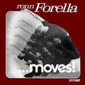 Ronn Forella….Moves!