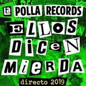Ellos Dicen Mierda (Directo 2019)