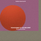 Smalltown Supersound 25: The Movement Of The Free Spirit