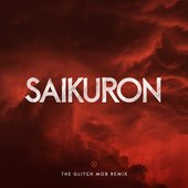 Saikuron (The Glitch Mob Remix)
