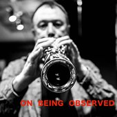 On Being Observed
