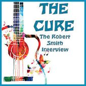 The Robert Smith Interview (Live)