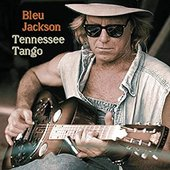 Bleu Jackson - Tennessee Tango