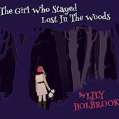 The Girl Who Stayed Lost in the Woods