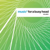 Music* For A Busy Head - Volume 1