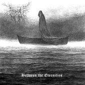 Between The Eternities