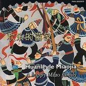 Huanle de Miaojia - a Happy Miao Family