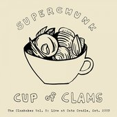 Clambakes Vol. 5: Cup of Clams - Live at Cat's Cradle 2003
