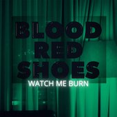 Watch Me Burn - Single