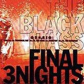 THE BLACK MASS FINAL 3NIGHTS