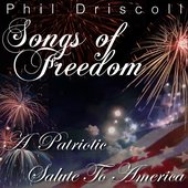 Songs Of Freedom: A Patriotic Salute To America