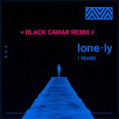 Lonely (Black Caviar Remix)
