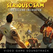 Serious Sam: The Second Encounter (Video Game Soundtrack)