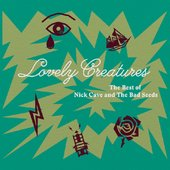 Lovely Creatures - The Best of Nick Cave and The Bad Seeds (1984-2014) (Deluxe Edition)