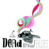 Dead Crow Blues