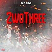 2wo Three [Explicit]