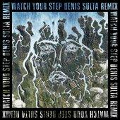 Watch Your Step (Denis Sulta Remix)