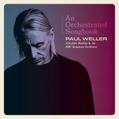 Paul Weller - An Orchestrated Songbook With Jules Buckley & The BBC Symphony Orchestra