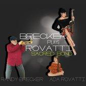 Brecker Plays Rovatti - Sacred Bond