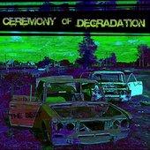 Ceremony Of Degradation