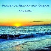 Peaceful Relaxation Ocean (For Sleep & Meditation)