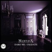 Dare Me / Oxidate - Single