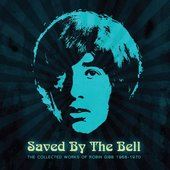 Saved By The Bell - The Collected Works Of Robin Gibb 1968-1970