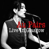 Au Pairs Live In Glasgow