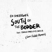 South of the Border (feat. Camila Cabello & Cardi B) [Sam Feldt Remix]
