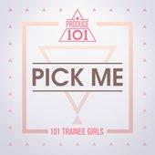 PRODUCE 101 - PICK ME