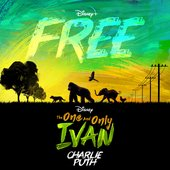 "Free (From Disney's ""The One And Only Ivan"") - Single"