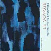 Pierre Favre Ensemble: Le Voyage