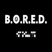 B.O.R.E.D.