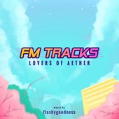 FM TRACKS: Lovers of Aether
