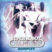 Ota Petrina+Super-robot komplet
